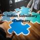 Indian Subsidiary, Subsidiary Company
